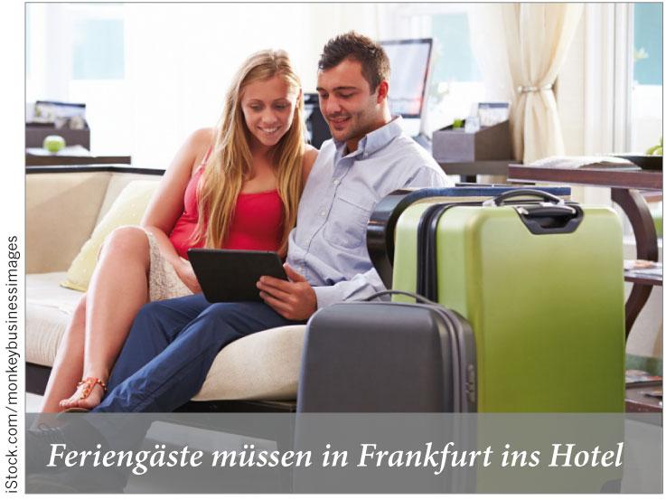 Feriengäste müssen in Frankfurt ins Hotel