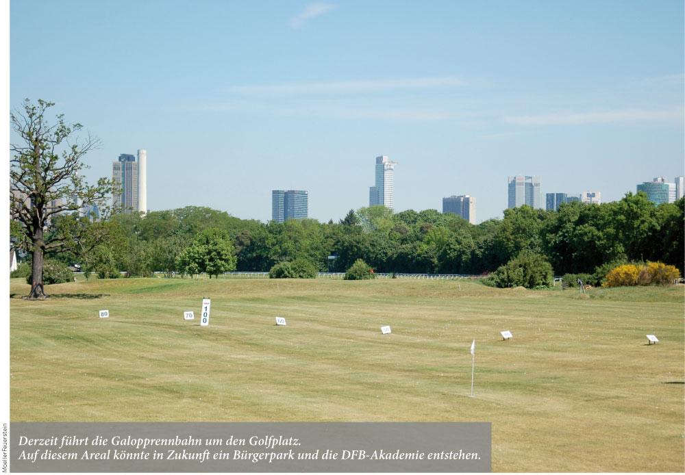 Derzeit führt die Galopprennbahn um den Golfplatz. Auf diesem Areal könnte in Zukunft ein Bürgerpark und die DFB-Akademie entstehen.