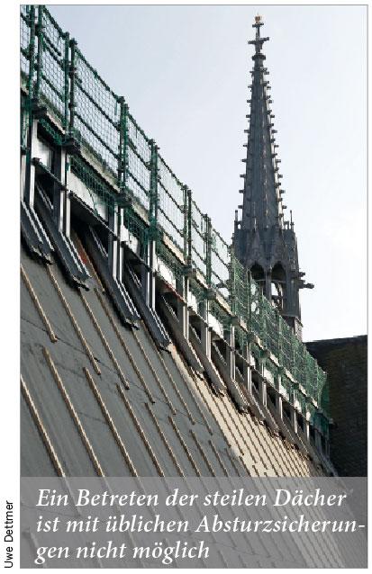 Ein Betreten der steilen Dächer ist mit üblichen Absturzsicherungen nicht möglich